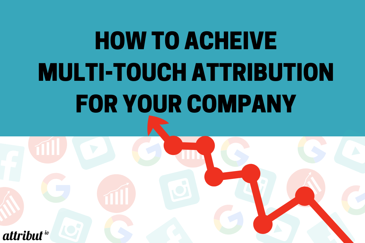 how to multi touch attribution